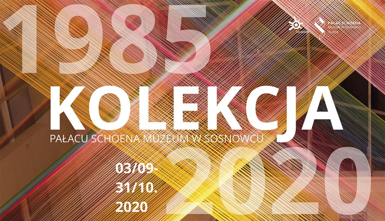 Kolekcja. Pałac Schoena Muzeum w Sosnowcu 1985-2020